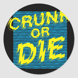 "Lil Jon ""Crunk or Die"" Round Sticker"