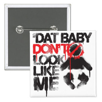 Lil Jon Shawty Putt- Dat Baby Don t Look Like Me Pin
