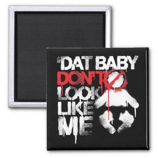 Lil Jon Shawty Putt- Dat Baby Don t Look Like Me Fridge Magnets