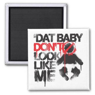 Lil Jon Shawty Putt- Dat Baby Don t Look Like Me Fridge Magnet