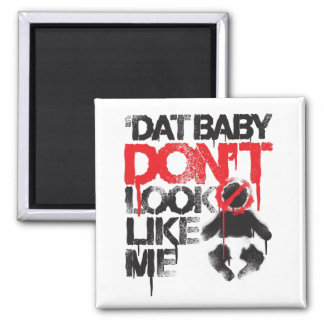 """Lil Jon """"Shawty Putt- Dat Baby Don't Look Like Me"""" Square Magnet"""