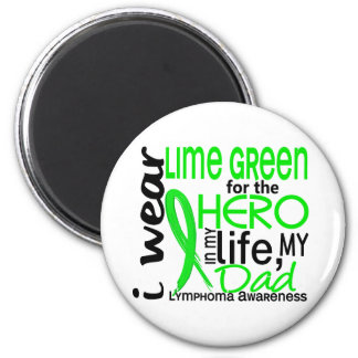Lime Green For Hero 2 Dad Lymphoma 6 Cm Round Magnet