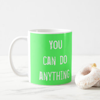 Lime Green 'You Can Do Anything' Mug