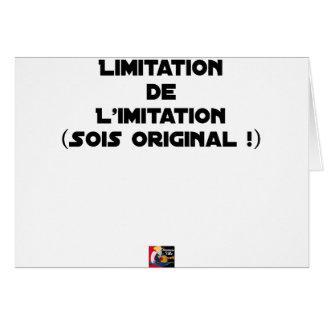 LIMITATION OF THE IMITATION (WOULD BE ORIGINAL!) CARD