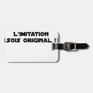 LIMITATION OF THE IMITATION (WOULD BE ORIGINAL!) LUGGAGE TAG