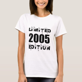 LIMITED 2005 EDITION BIRTHDAY DESIGNS T-Shirt