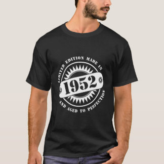 LIMITED EDITION MADE IN 1952 T-Shirt