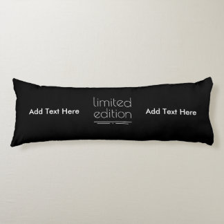 Limited Edition - You Are One of a Kind Body Cushion