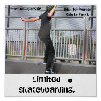 Limited skateboarding. poster