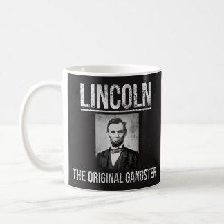 Lincoln Coffee Mug - The Original Gangster