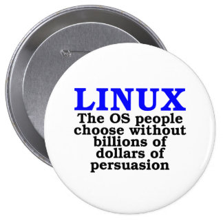 Linux. The OS people choose... 10 Cm Round Badge