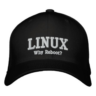 Linux, Why Reboot? Embroidered Hat