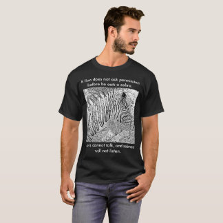 Lion and Zebra picture and quote Tshirt