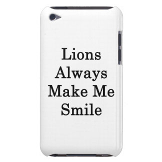 Lions Always Make Me Smile iPod Touch Cases