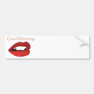 Lips Good Moaning To You Bumper Sticker