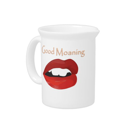 Lips Good Moaning To You Pitcher