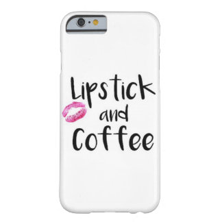 Lipstick and Coffee Barely There iPhone 6 Case
