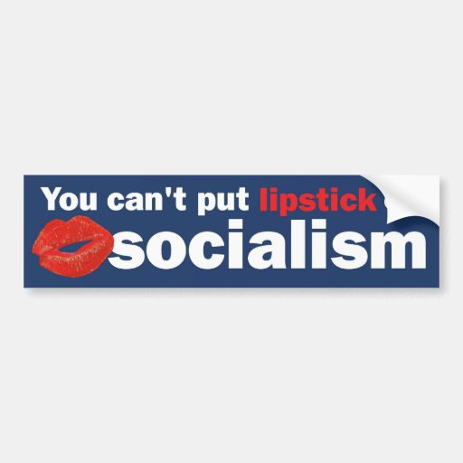 lipstick on socialism bumper stickers