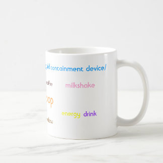 Liquid Containment Device (a.k.a. A Mug) Coffee Mug
