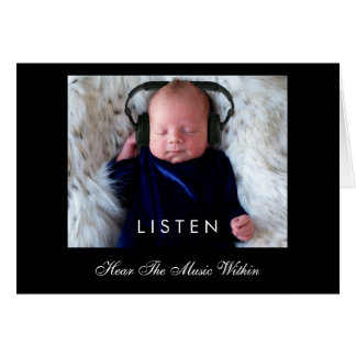 LISTEN ... Hear The Music Within Greeting Card