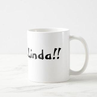 Listen Linda- Humor Mug