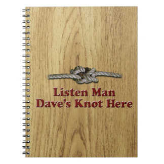 Listen Man Dave's Knot Here - Multi-Products Spiral Notebook