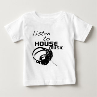Listen to House Music Baby T-Shirt