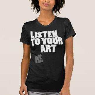 Listen To Your Art T-Shirt