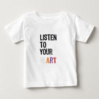 Listen to Your heART Baby T-Shirt