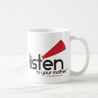 Listen To Your Mother Gifts Coffee Mug