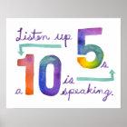 Listen up Fives, a Ten is Speaking Poster