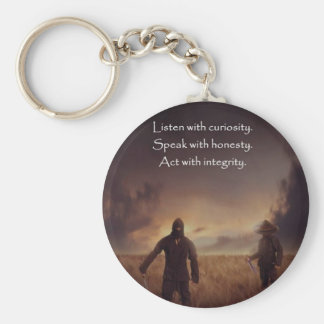 Listen with curiosity Speak with honesty Act with Key Ring