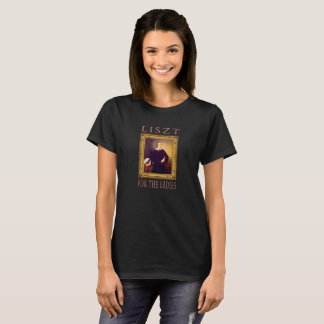 LISZT - For The Ladies T-Shirt