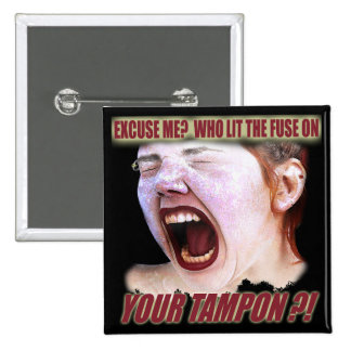 Lit Your Tampon Funny T-shirts Gifts 15 Cm Square Badge