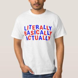 LITERALLY ACTUALLY BASICALLY T-Shirt
