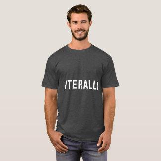 Literally T-Shirt
