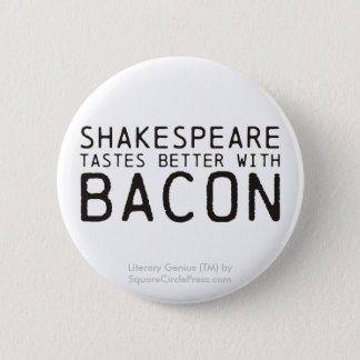 Literary Genius: Shakespeare with Bacon 6 Cm Round Badge