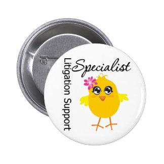 Litigation Support Specialist Chick Pins