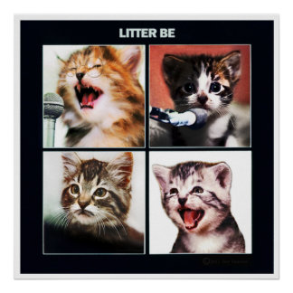 """""""Litter Be"""" poster by SwansonWork"""