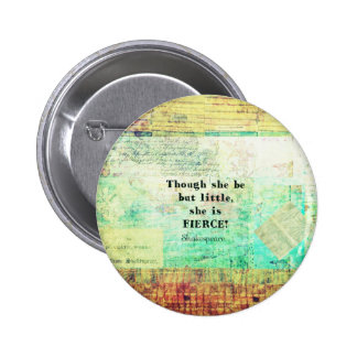 Little and Fierce quotation by Shakespeare 6 Cm Round Badge