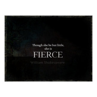 Little and Fierce Shakespeare quote white text Poster