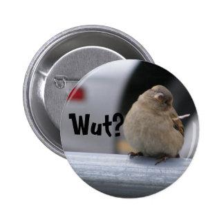"""Little Birdy Button: """"Wut?"""" 6 Cm Round Badge"""