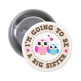 Little blue brother owl Im going to be big sister 6 Cm Round Badge