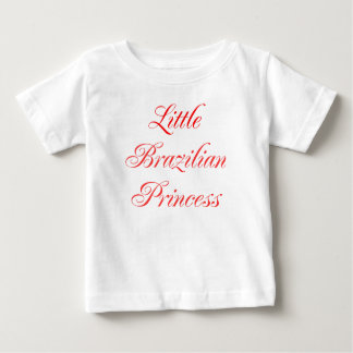 Little Brazilian Princess Baby T-Shirt