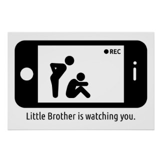 Little Brother is watching you. Poster