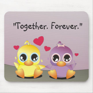 Little Duckies - Together Forever. Mouse Pad