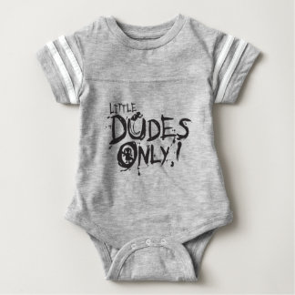 LITTLE DUDES ONLY BABY BODYSUIT