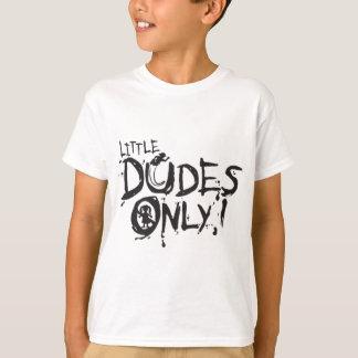 LITTLE DUDES ONLY T-Shirt