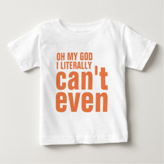 Little Girl that Can't Even Baby T-Shirt