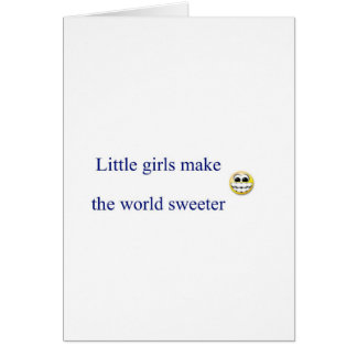 Little girls make the world sweeter greeting card